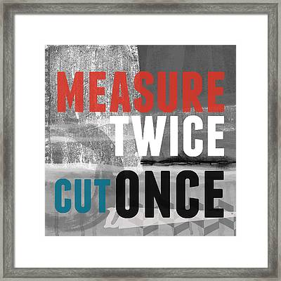 Measure Twice- Art By Linda Woods Framed Print by Linda Woods