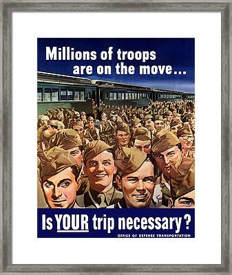 Millions Of Troops Are On The Move Framed Print by War Is Hell Store