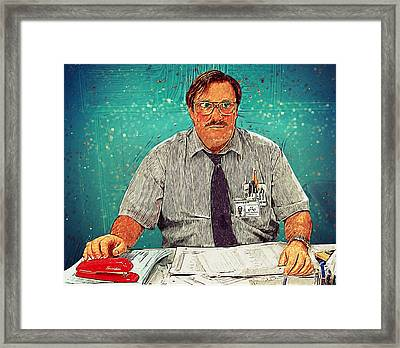 Milton - Office Space Framed Print by Taylan Soyturk