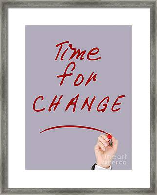 Motivational - Time For Change  Framed Print by Celestial Images