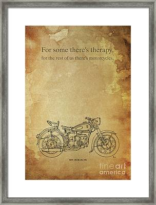 Motorcycle Quote. For Some There's Therapy Framed Print by Pablo Franchi