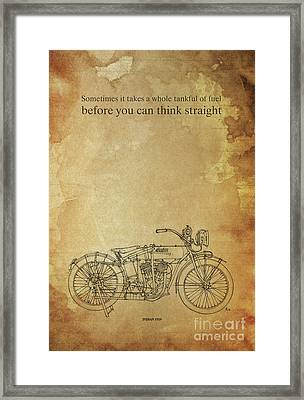 Motorcycle Quote. Sometimes It Takes A Whole Tank Of Fuel... Gift For Bikers Framed Print by Pablo Franchi