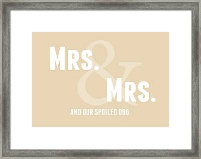 Mrs And Mrs And Dog- Sand Framed Print by Linda Woods