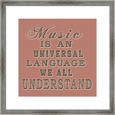 Music Is An Universal Language Typography Framed Print by Georgeta Blanaru