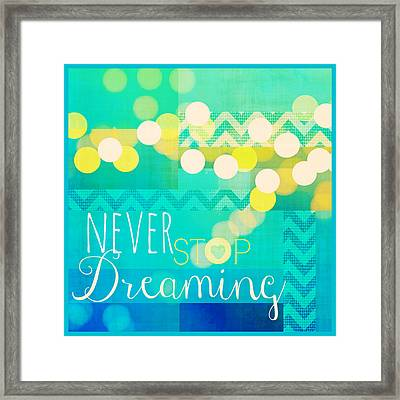 Never Stop Dreaming Framed Print by Brandi Fitzgerald