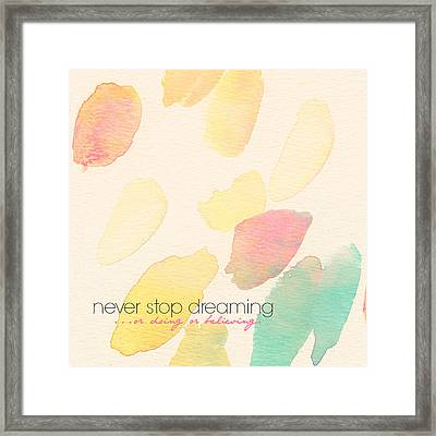 Never Stop Dreaming Doing Believing Framed Print by Brandi Fitzgerald