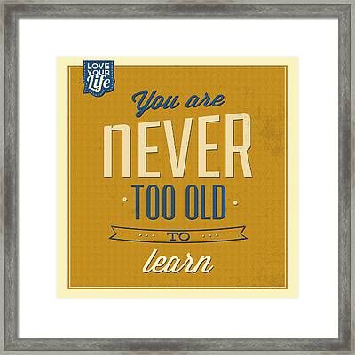 Never Too Old Framed Print by Naxart Studio