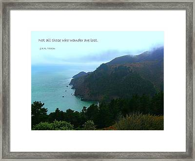 Not All Who Wander Are Lost Framed Print by Jen White