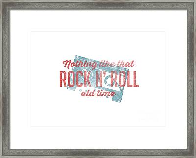 Nothing Like That Old Time Rock And Roll Tee White Framed Print by Edward Fielding
