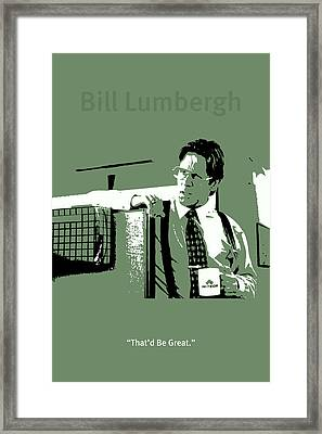Office Space Bill Lumbergh Movie Quote Poster Series 002 Framed Print by Design Turnpike