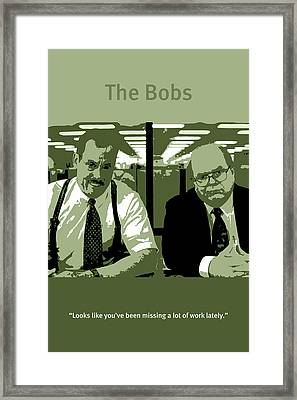 Office Space The Bobs Bob Slydell And Bob Porter Movie Quote Poster Series 008 Framed Print by Design Turnpike