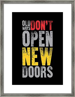 Old Ways Don't Open New Doors Gym Quotes Poster Framed Print by Lab No 4
