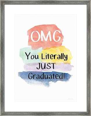 Omg You Literally Just Graduated Card- Art By Linda Woods Framed Print by Linda Woods