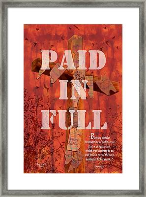 Paid In Full Framed Print by Cindy Wright