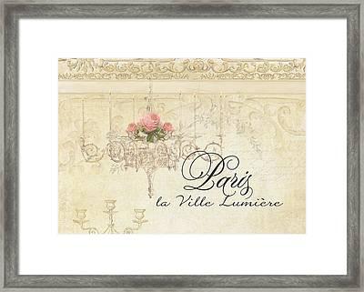Parchment Paris - City Of Light Rose Chandelier W Plaster Walls Framed Print by Audrey Jeanne Roberts