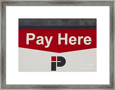 Pay Here  A World Of Words Series Framed Print by Mark Hendrickson