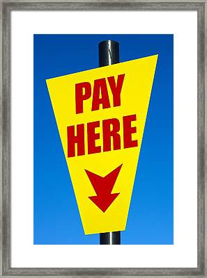 Pay Here Framed Print by John Rocha
