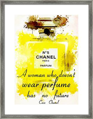 Chanel No 5 Motivational Inspirational Independent Quote 1 Framed Print by Diana Van