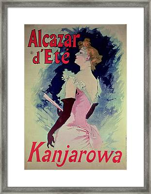 Poster Advertising Alcazar Dete Starring Kanjarowa  Framed Print by Jules Cheret