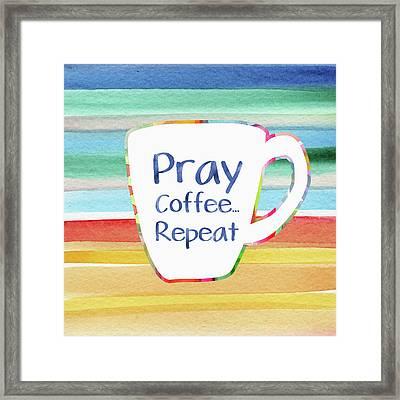 Pray Coffee Repeat- Art By Linda Woods Framed Print by Linda Woods