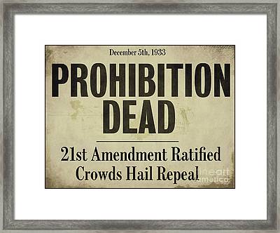Prohibition Dead Newspaper Framed Print by Mindy Sommers