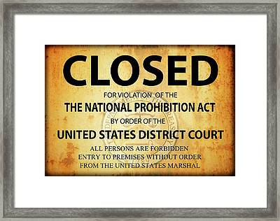 Prohibition Establishment Closed Sign Framed Print by Daniel Hagerman