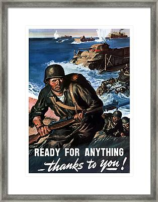 Ready For Anything - Thanks To You Framed Print by War Is Hell Store