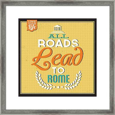 Roads To Rome Framed Print by Naxart Studio