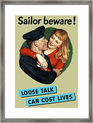 Sailor Beware - Loose Talk Can Cost Lives Framed Print by War Is Hell Store