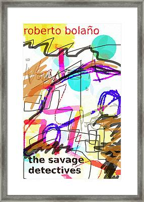 Savage Detectives Poster Bolano Framed Print by Paul Sutcliffe