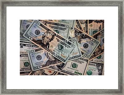 Save Your Money Framed Print by Kim Fearheiley