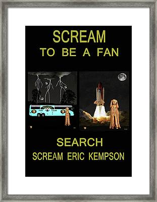 Scream To Be A Fan Framed Print by Eric Kempson