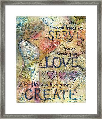 Serve Love Create Framed Print by Jen Norton