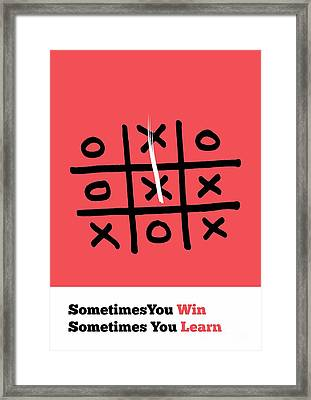 Sometimes You Win And Learn Life Motivating Quotes Poster Framed Print by Lab No 4 The Quotography Department