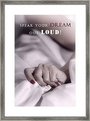 Speak Your Dream Out Loud Framed Print by Joana Kruse