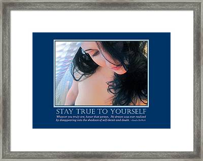 Stay True To Yourself Framed Print by Jaeda DeWalt
