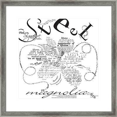Steel Magnolia Quotes Framed Print by Jennifer Westlake