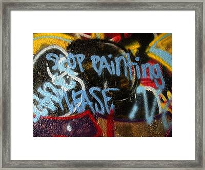 Stop Painting Please Graffiti Baltimore Maryland Framed Print by Wayne Higgs