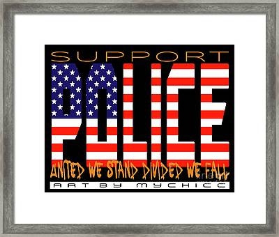 Support Our Police  Framed Print by MyChicC