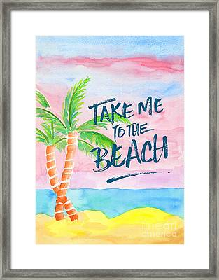 Take Me To The Beach Palm Trees Watercolor Painting Framed Print by Beverly Claire Kaiya