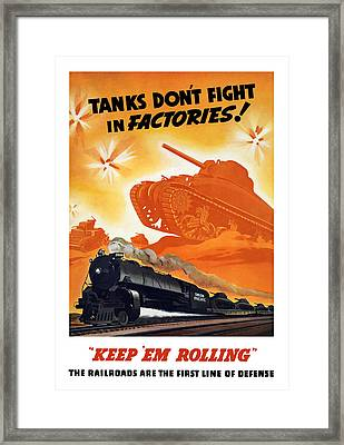 Tanks Don't Fight In Factories Framed Print by War Is Hell Store