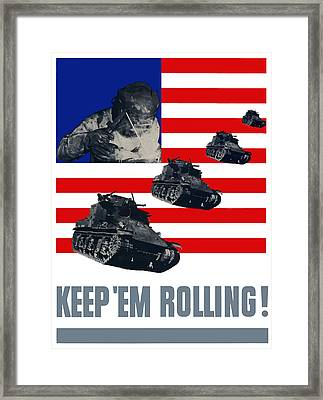 Tanks -- Keep 'em Rolling Framed Print by War Is Hell Store