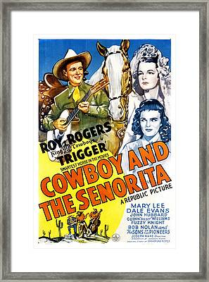 The Cowboy And The Senorita, Roy Framed Print by Everett
