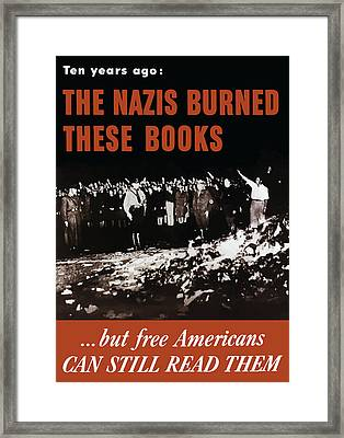 The Nazis Burned These Books Framed Print by War Is Hell Store