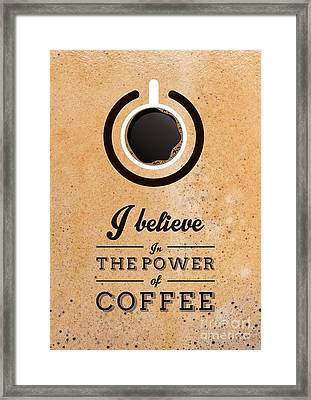 The Power Of Coffee Inspirational Typography Quotes Poster Framed Print by Lab No 4 The Quotography Department