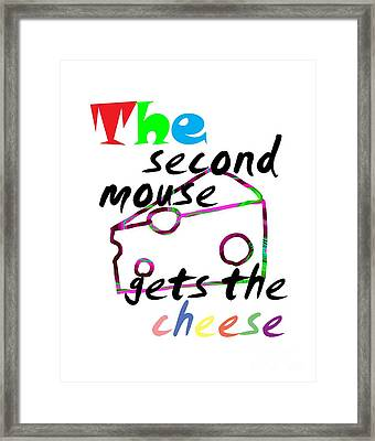 The Second Mouse Gets The Cheese Framed Print by The one eyed Raven