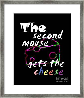 The Second Mouse Gets The Cheese White Text Edition Framed Print by The one eyed Raven
