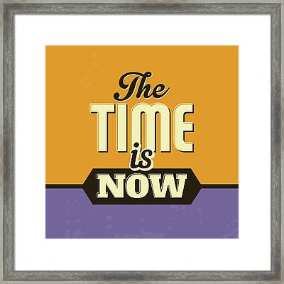 The Time Is Now Framed Print by Naxart Studio