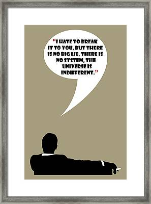 The Universe Is Indifferent - Mad Men Poster Don Draper Quote Framed Print by Beautify My Walls