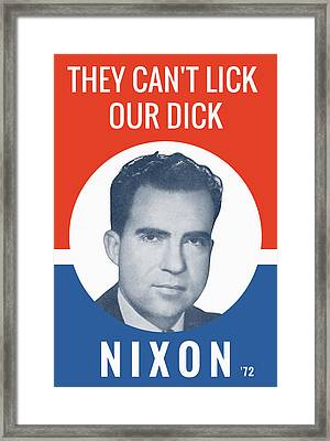 They Can't Lick Our Dick - Nixon '72 Election Poster Framed Print by War Is Hell Store